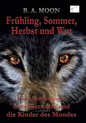 Bücher von B. A. Moon, Frühling, Sommer, Herbst und Wut